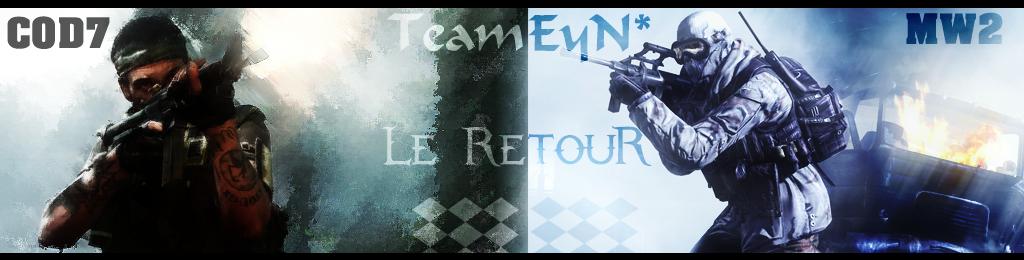 Team EyN* Index du Forum