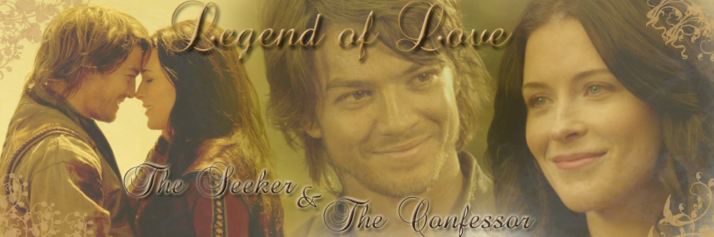 Legend of Love The Seeker & The Confessor Forum Index