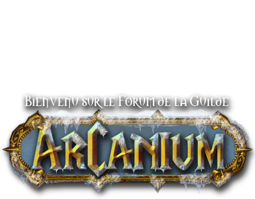 Guilde Arcanium - Alliance Medivh Index du Forum