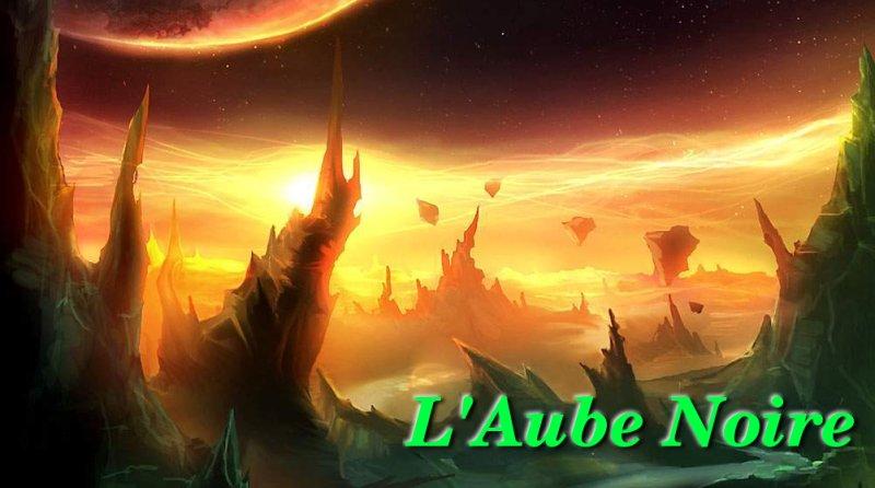 Forum de L'Aube Noire Index du Forum