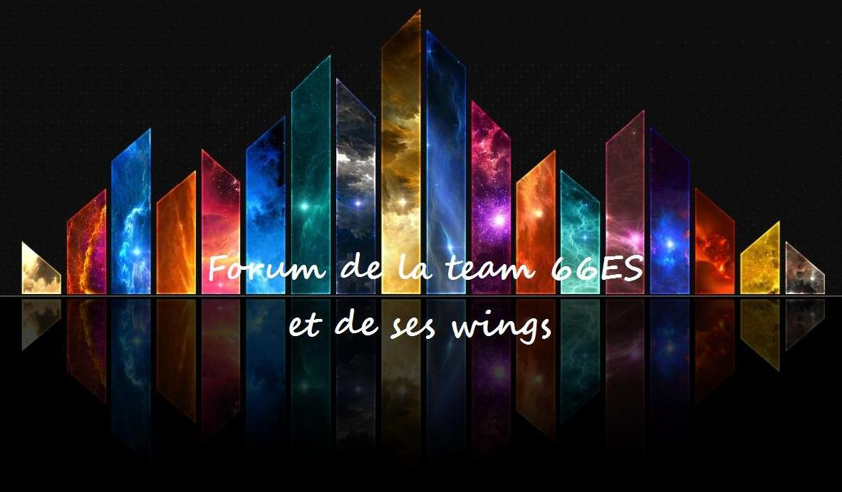 Forum de la team 66 es et de ses wings Index du Forum