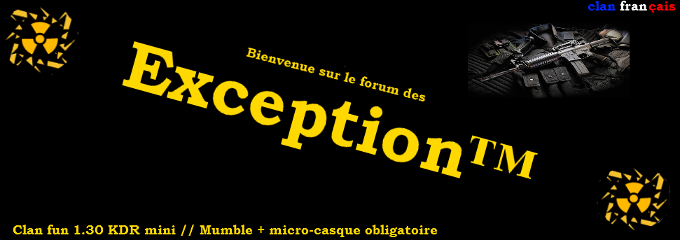 Exception™ Index du Forum