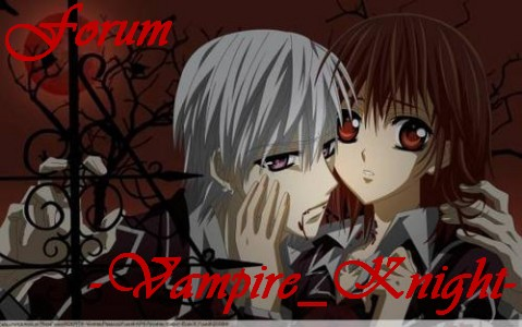 -Vampire_Knight- Index du Forum