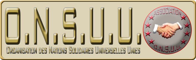 Organisation des Nations Solidaires Universelles Unies (O.N.S.U.U.) Index du Forum