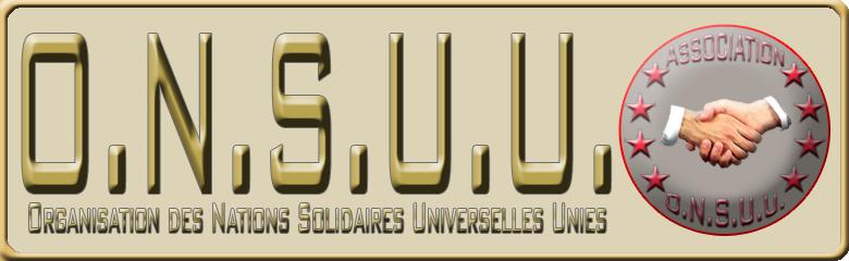 Organisation des Nations Solidaires Universelles Unies (O.N.S.U.U.) Index du Forum
