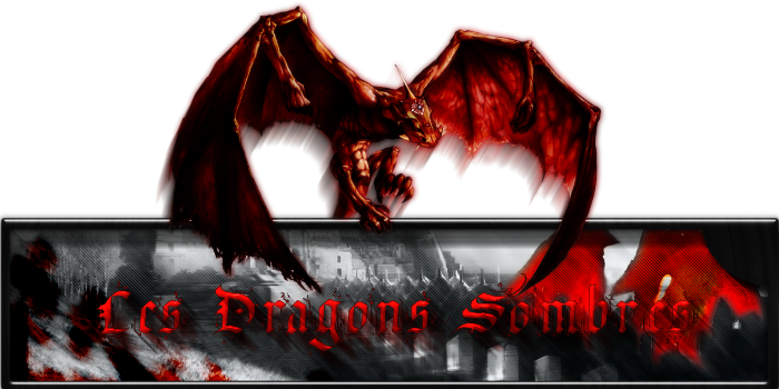Les Dragons Sombres Index du Forum
