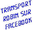 Transport ROBIN Sur Facebook