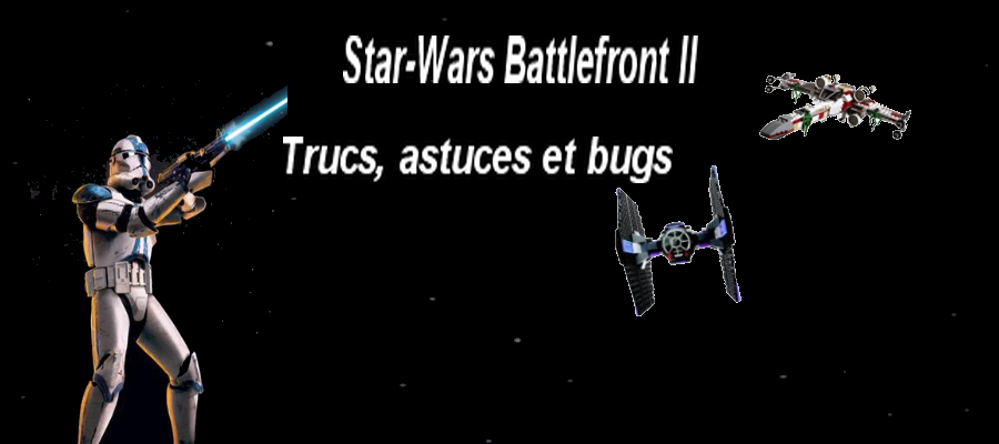 star wars bf2 trucs et astuces Index du Forum