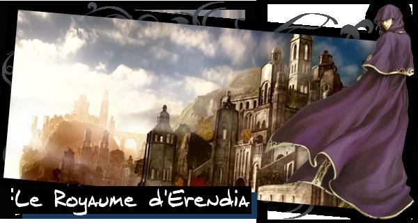 Le Royaume d'Erendia Index du Forum