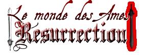 Le Monde des Ames - Resurrection. Index du Forum