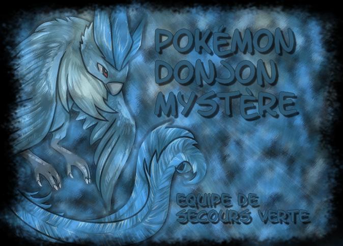Pokémon Donjon Mystère : Equipe de secours Verte Index du Forum