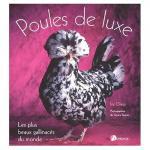 Nos amours de plumes et de poils livres sur les poules - Poules d ornement pour le jardin ou la basse cour ...