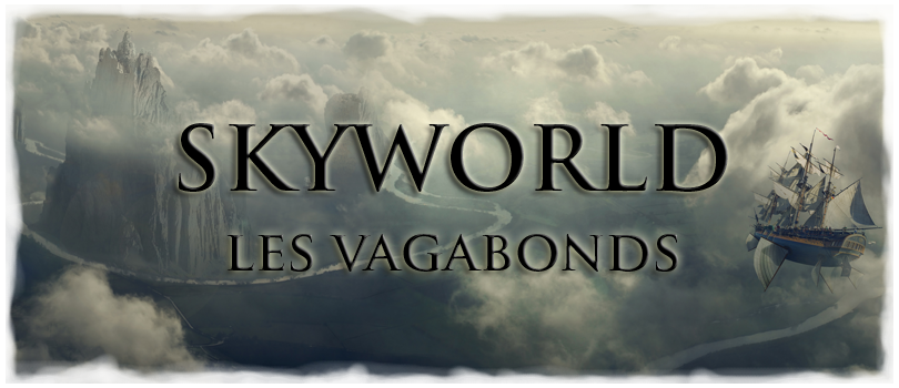 skyworld - les vagabonds Index du Forum