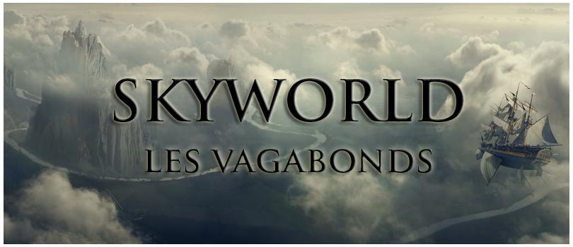 skyworld - les vagabonds Index du Forum