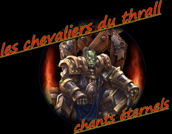 les chevaliers du Thrall Forum Index