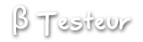 Beta Testeur (fermée)