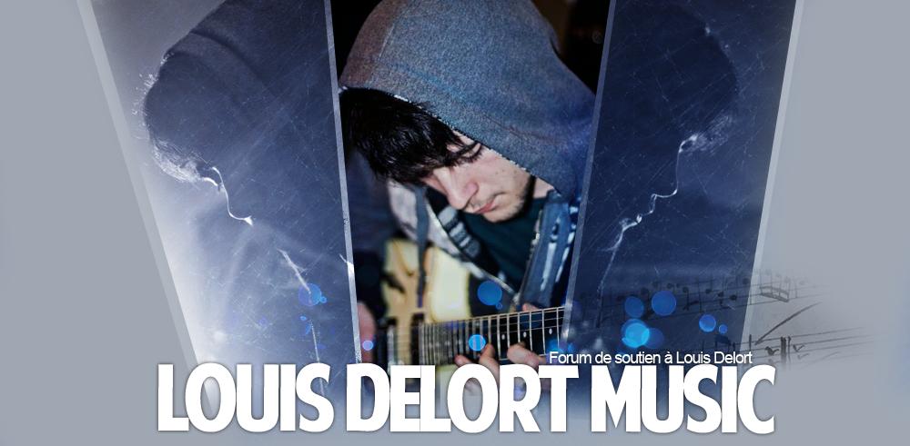 Louis Delort Music Forum Index