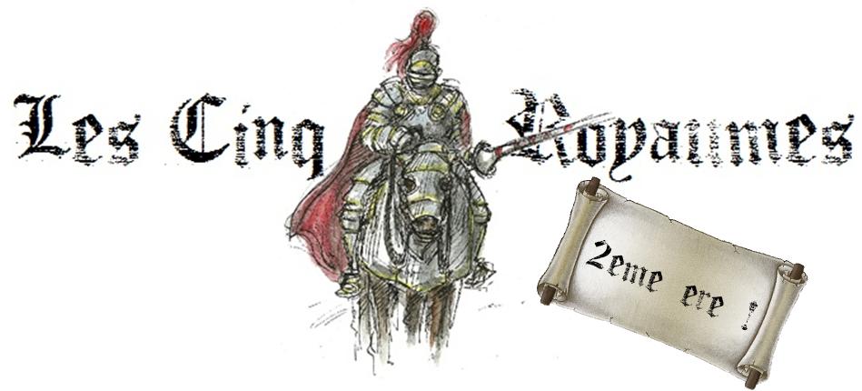 le forum des cinq royaumes - 2ème ère Index du Forum