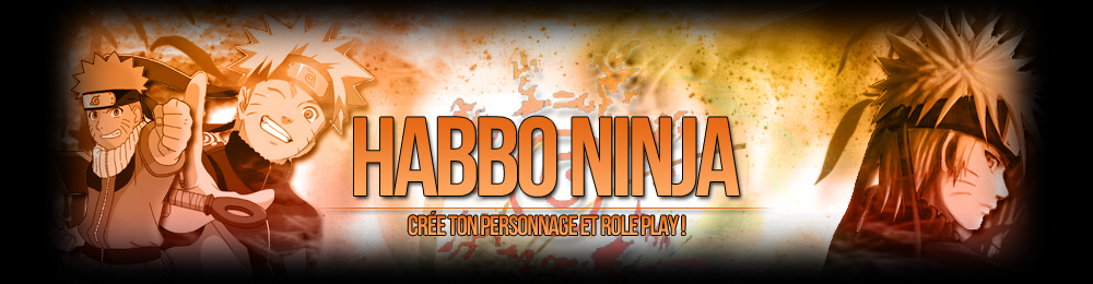 Habbo Ninja ®                Index du Forum