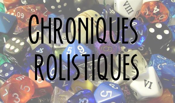 Chroniques Rolistiques Index du Forum