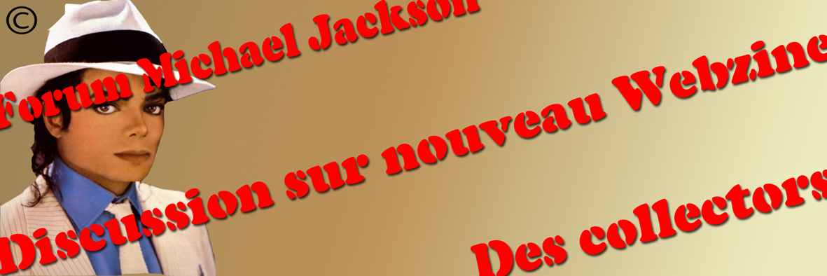 webzine michael jackson Index du Forum