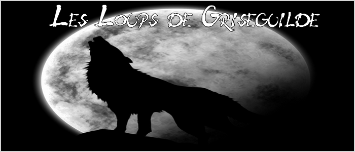 les loups de griseguilde Index du Forum