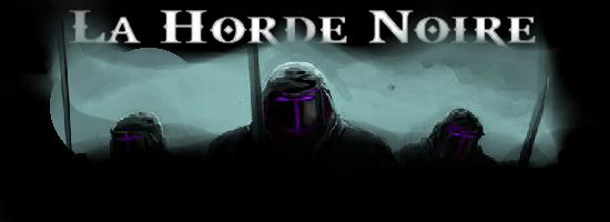 La Horde Noire Index du Forum