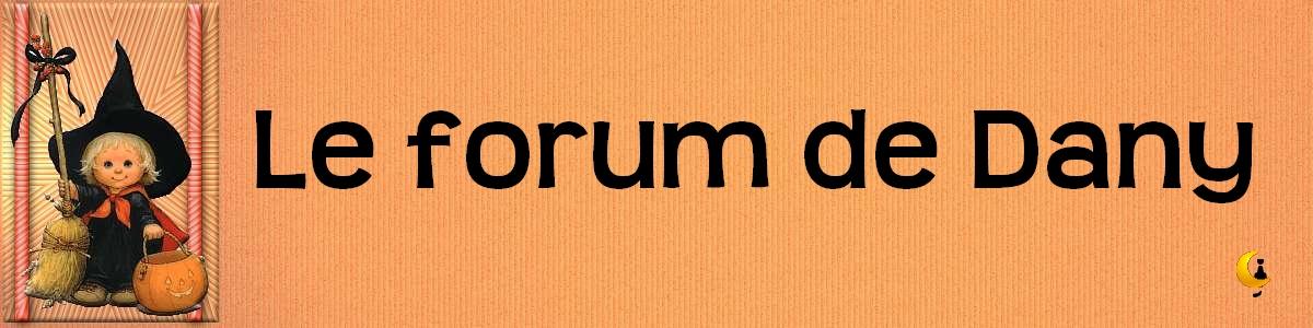 Le forum de Dany Forum Index