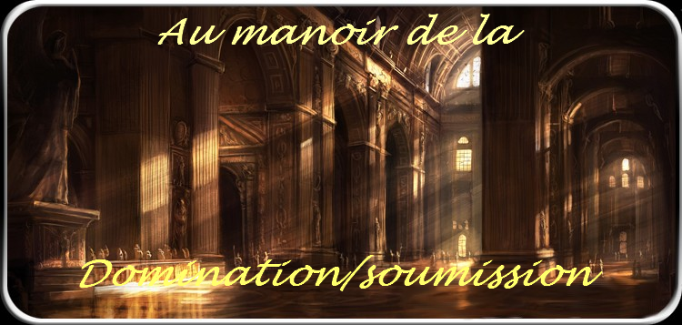 au manoir de la domination/soumission Forum Index