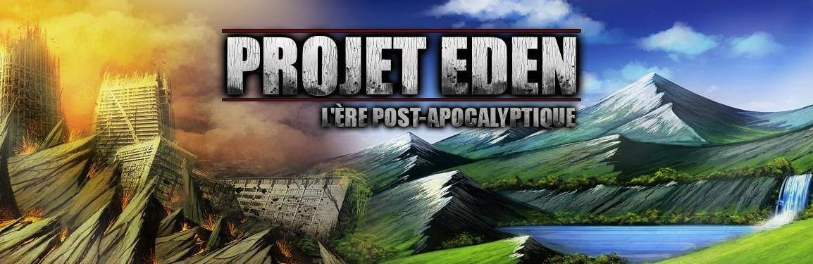 Projet Eden et l'ère post-apocalyptique Index du Forum