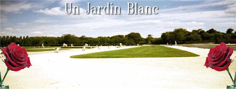 Un Jardin Blanc dans l'Oise  Forum Index