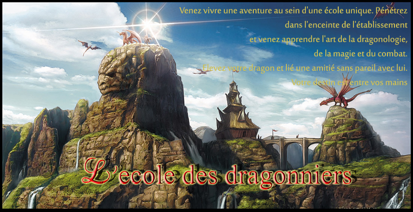 l'école des dragonniers Index du Forum