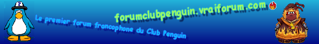 FORUM FRANCOPHONE DU CLUB PENGUIN. Index du Forum