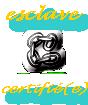 Esclaves certifié(es)
