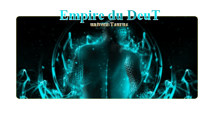 Empire du DeuT Index du Forum