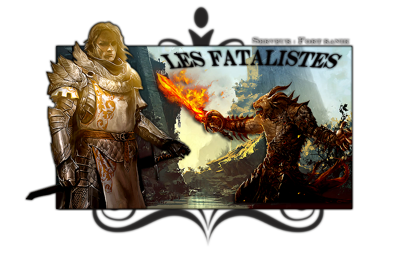 Les Fatalistes - Guild Wars 2 Index du Forum