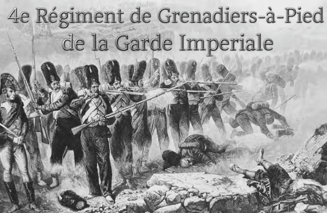 """4e régiment de grenadiers de la garde impériale  """" Le terrible, rien ne les arrête ! """" Index du Forum"""