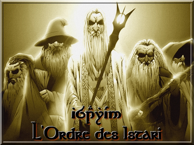 L'Ordre des Istari      Index du Forum