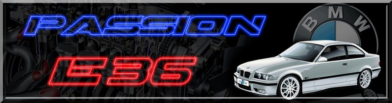 PASSION BMW E36 Index du Forum