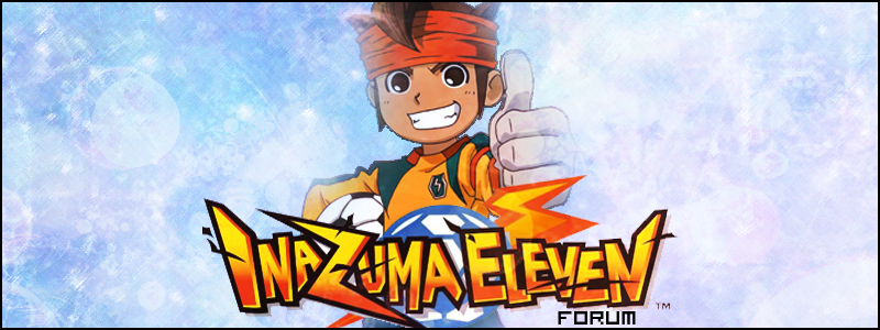 Inazuma Eleven Fan Index du Forum
