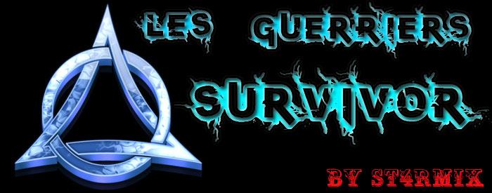 Les Guerriers SuRv!vøR Index du Forum