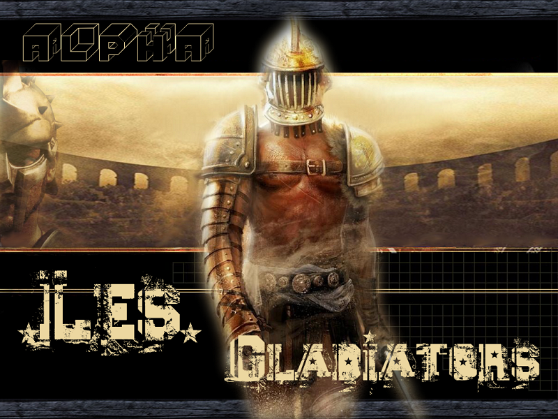 -les gladiators- Forum Index