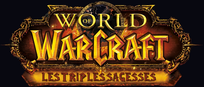 La Triple Sagesse by World Of Warcraft Index du Forum