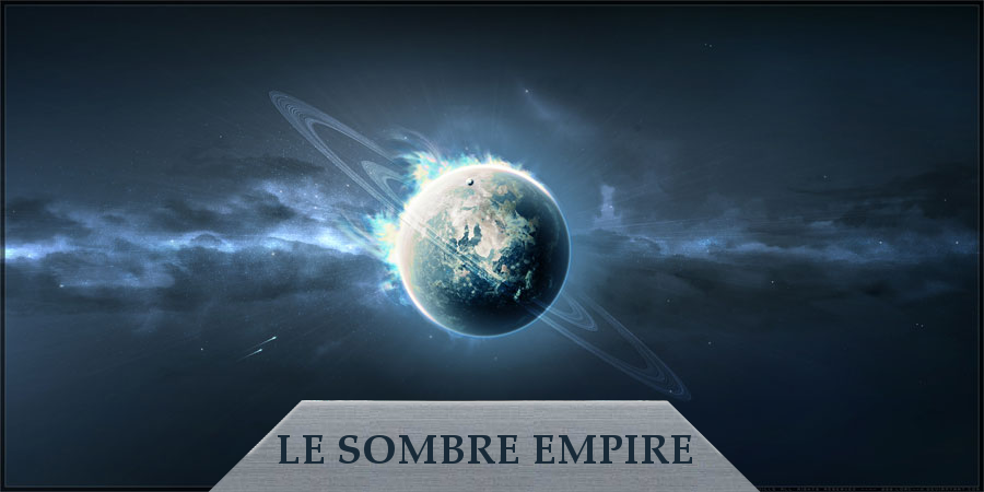 Le Sombre Empire Index du Forum
