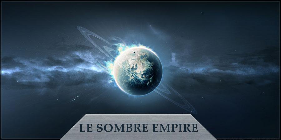 Le Sombre Empire Index du Forum