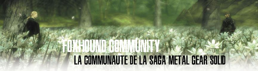 La communauté FoxHound de la saga Metal Gear Solid. Index du Forum