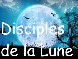 Les Disciples de la Lune Index du Forum