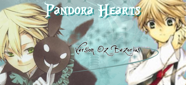 ~ Pandora Hearts ~ Index du Forum