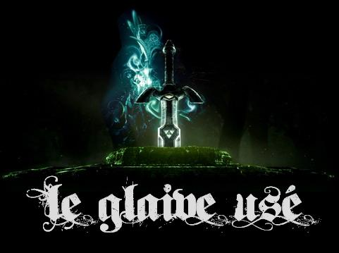 Le glaive usé Index du Forum