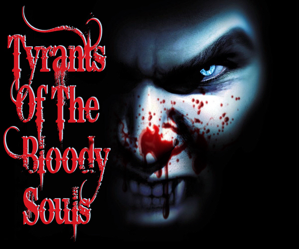 Tyrants Of The Bloody Souls Index du Forum